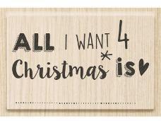 """Drevená pečiatka """"ALL I WANT 4 Christmas is ...."""""""