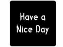 Nálepka 4x4cm - Have a nice day